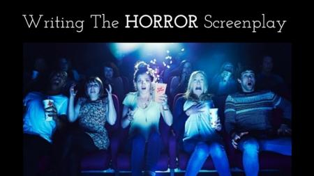 Writing The HORROR Screenplay
